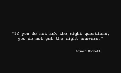 Ask yourself the right questions quote