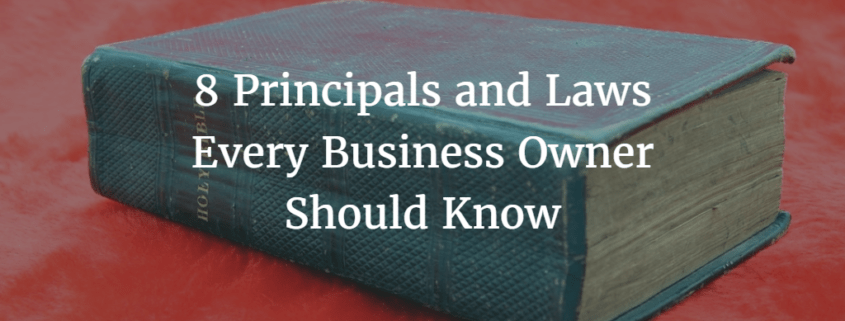 8 Principals and Laws Every Business Owner Should Know