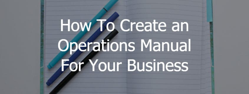 How To Create an Operations Manual For Your Business