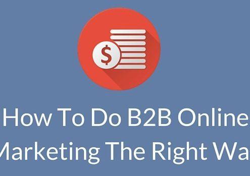 How To Do BtoB Marketing The Right Way