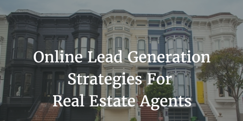 Online Lead Generation Strategies for Real Estate Agents
