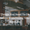 How Franchise a Business