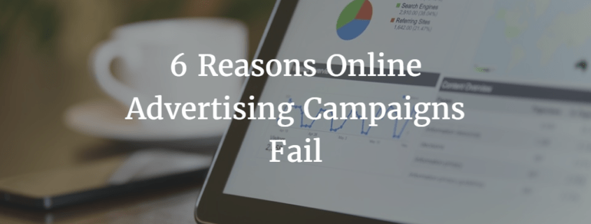 6 Reasons Online Advertising Campaigns Fail