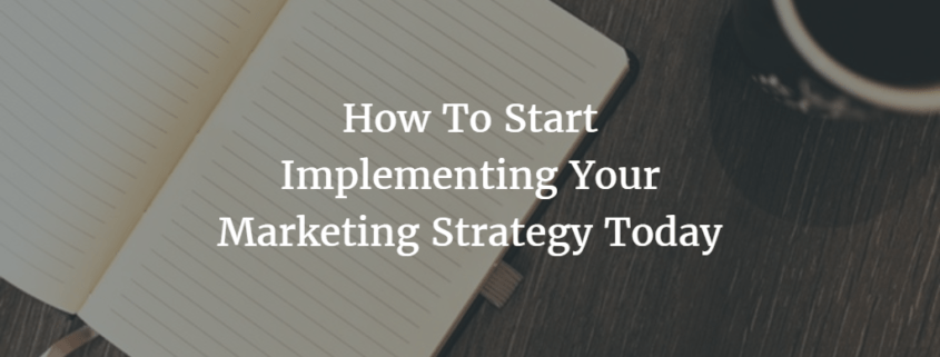 How Implement Marketing Strategy Today