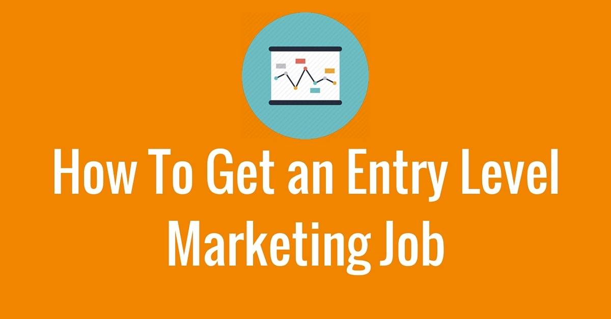 how to get an entry level marketing job